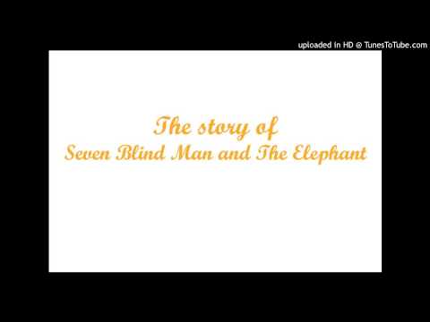 Seven Blind Man and The Elephant