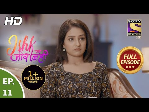 Download Ishk Par Zor Nahi - Ep 11 - Full Episode - 29th March, 2021