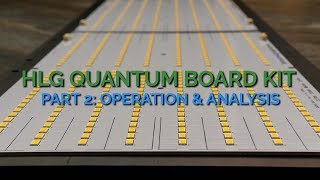 HLG Quantum Board Kit Review: Part 2 - Operation & Analysis