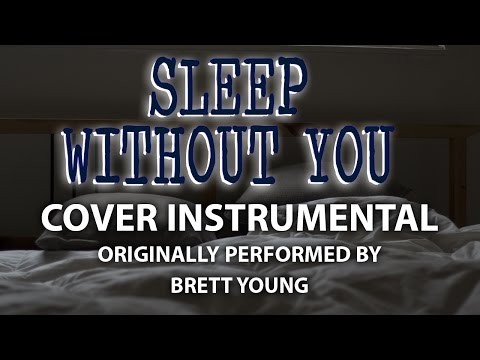 sleep-without-you-cover-instrumental-in-the-style-of-brett-young
