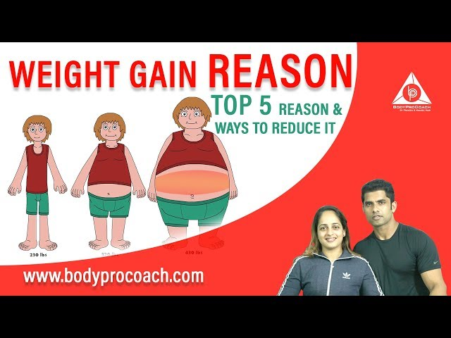 5 Reasons for Weight Gain   BodyProCoach   Praveen Nair   Maahek Nair