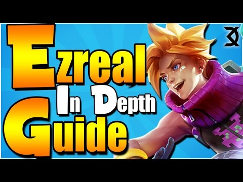 EZREAL GUIDE S7 - VERY IN DEPTH GUIDE ON HOW TO PLAY ADC EZREAL IN SEASON 7