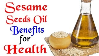 Health Tips - Sesame Oil Benefits for Health - Health Tips by Naturopath Sachin Goyal