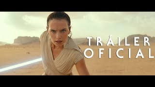 Star Wars: El Ascenso de Skywalker - Tráiler Oficial | HD