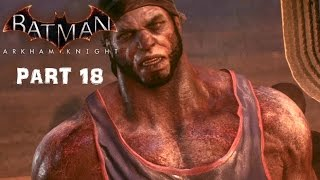 Batman Arkham Knight Part 18 - Albert King and Johnny Charisma Boss Fights!!! (Xbox One)