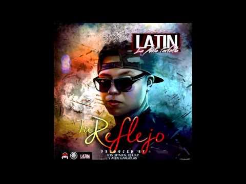 Tu Reflejo - Latin La Nota Perfecta ᴴᴰ (Mas Descarga)