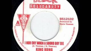 King Kong - I Nuh Cry When A Sound Boy Die