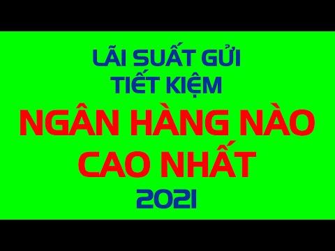 LÃI SUẤT GỬI TIẾT KIỆM NGÂN HÀNG NÀO CAO NHẤT THÁNG 6 2021