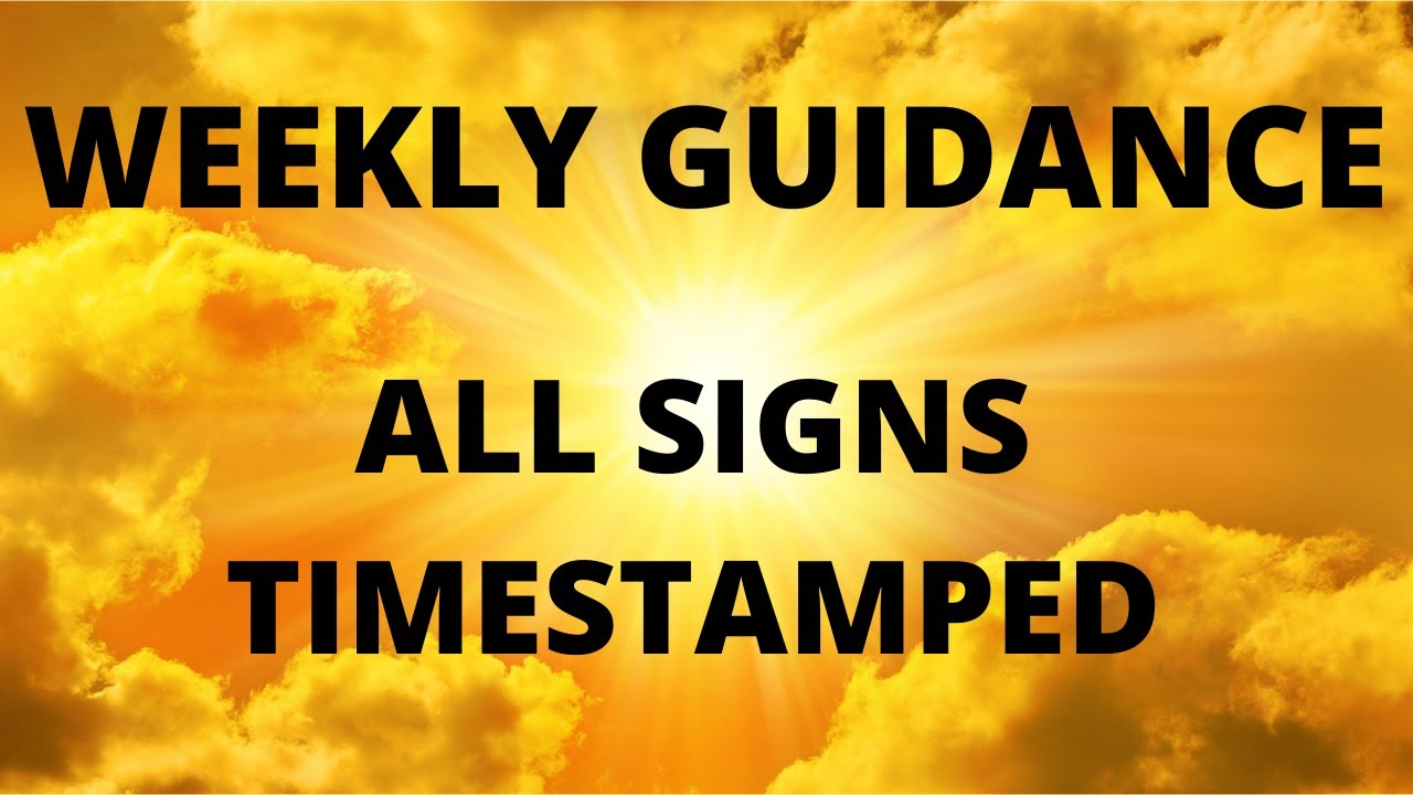 WEEKLY GUIDANCE 17 AUGUST 2020 *TIMESTAMPED*