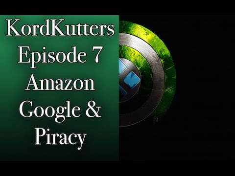 KordKutters Episode 7 - talking Amazon Appstore, Google Play, and Piracy