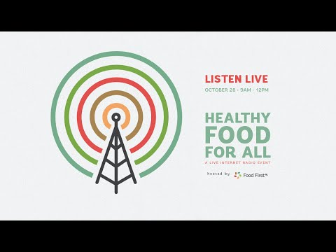 Healthy Food For All: A Live Internet Radio Event
