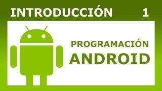 Programación Android Tutorial 1: Introducción