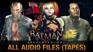 Batman: Arkham Knight - All Audio Files [Tapes]