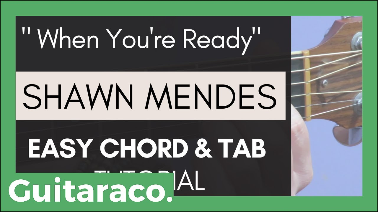 Shawn Mendes When Youre Ready Guitar Tutorial Chords