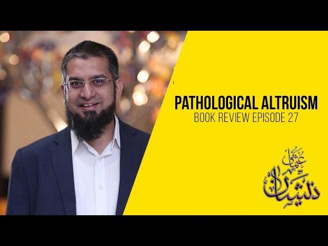 Pathological Altruism - Book Review Episode 27