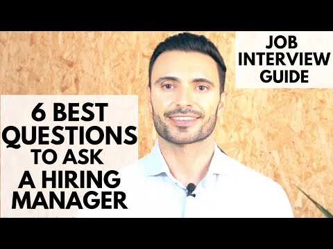 6 Questions to Ask Hiring Managers In a Job Interview (is the Job is RIGHT for you?)