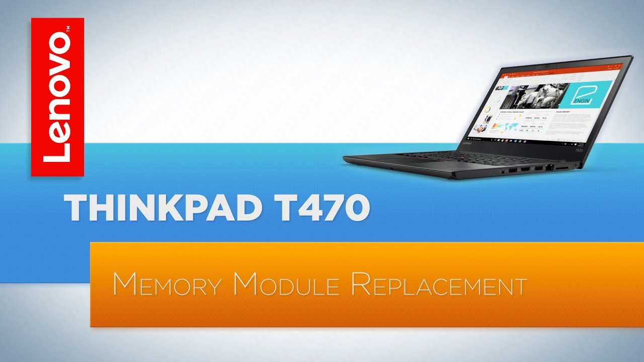 ThinkPad T470 / T480 Laptop Memory Module Replacement