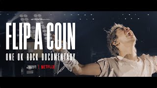 Flip a Coin -ONE OK ROCK Documentary- only on Netflix October 21, 2021