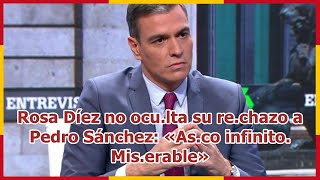 Rosa Díez no ocu.lta su re.chazo a Pedro Sánchez: «As.co infinito. Mis.erable»