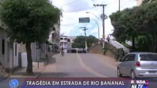 Tragédia em estrada de Rio Bananal