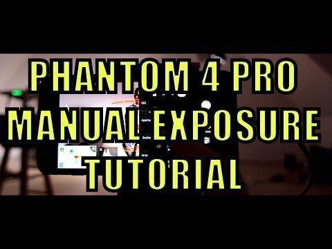 Phantom 4 Pro Manual Exposure Tutorial