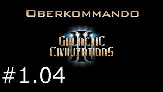 Galactic Civilizations 3 #1.04 - Oberkommando (Let