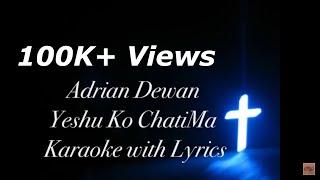 New Nepali Christian karaoke | yeshu Ko Chatima ( Adrian Dewan ) 2017