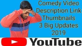 Thumbnails, Description Link, Comedy Video 3 New Updates from YouTube Community Guidelines