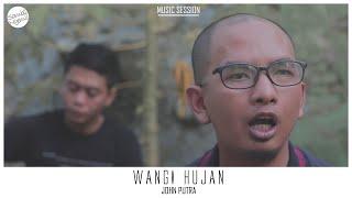 John Putra - Wangi Hujan #MusicSession