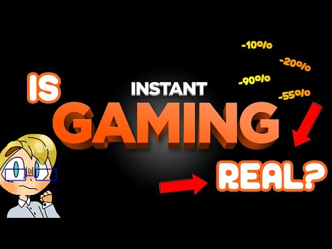 IS INSTANT GAMING REAL? CHEAPER GAMES??