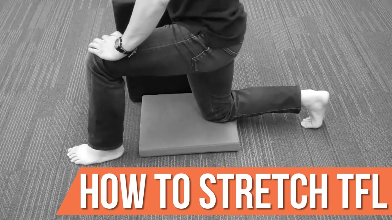 How to stretch TFL (tensor fascia latae) the right way ...