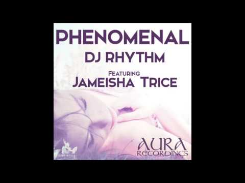 DJ Rhythm featuring Jameisha Trice - Phenomenal (Rhythm's Soul Mix)