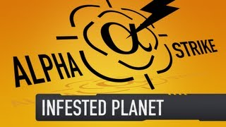 Alpha Strike - Infested Planet