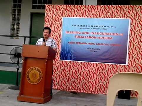 Historian Dr. Danilo Gerona, Guest Speaker:Opening of Tumatarok Museum Minalabac