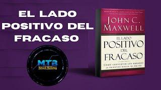 John Maxwell El LADO POSITIVO del Fracaso    Audiolibro