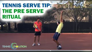 Tennis Serve Tip: The Pre Serve Ritual
