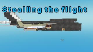 Stealing the flight (simple sandbox film)