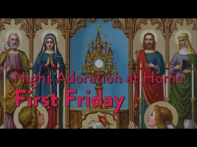 Night Adoration at Home: First Friday