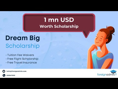 Want to study abroad?Take a shot at the $1 Mn | Dream Big, Study Abroad Scholarship | Foreignadmits