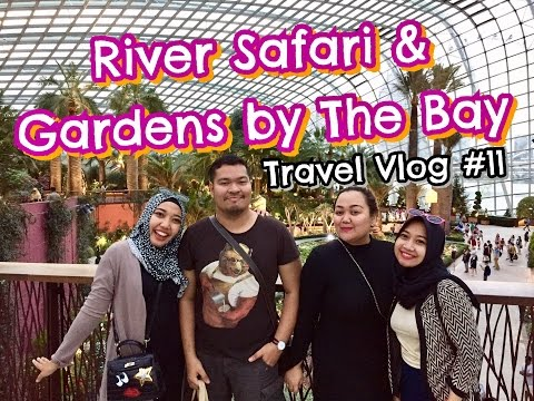RIVER SAFARI & GARDENS BY THE BAY SINGAPORE | TRAVEL VLOG #11