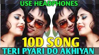 Teri Pyari Pyari Do Akhiyan (8D Audio) 10D Song    Sajjna - Bhinda Aujla & Bobby Layal    Love Song