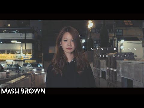 MASH BROWN - Old No.7 [MV]