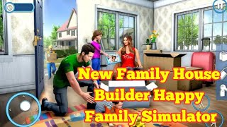 New Family House Builder Happy Family Simulator by  New Age Gamers Android Gameplay HD screenshot 2