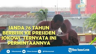 Nenek di Palembang ini Tarik Tangan Presiden Jokowi dan Berbisik, Ini Permintaannya
