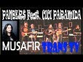 Terbaru Musafir Panbers Feat Cici Paramida Eksklusif Panbers Populer