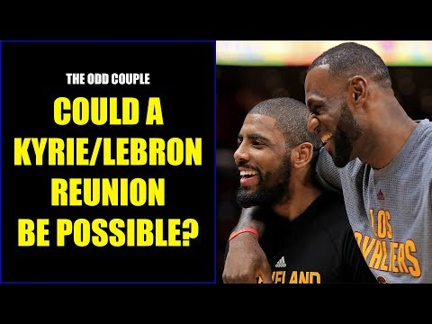 Chris Broussard & Rob Parker: Kyrie Irving/LeBron James Reunion?