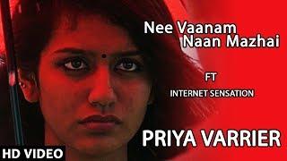 Priya P.Varrier | Nee Vaanam Naan Mazhai Video Song | Saachin Raj Chelory | Nitin N.Nair