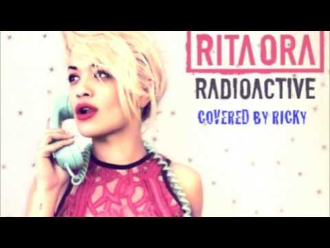 Rita Ora - Radioactive COVER