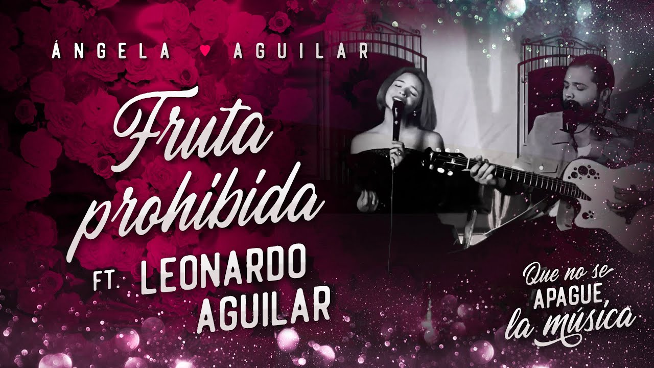 Ángela Aguilar - Fruta Prohibida FT. Leonardo Aguilar