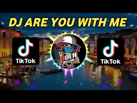 dj-are-you-with-me- -lagu-tiktok-viral-2020